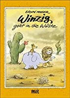 Winzig geht in die Wüste by Erwin Moser