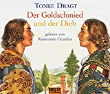 Dragt, Tonke: Der Goldschmied und der Dieb. 4 CDs