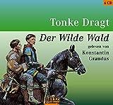 Dragt, Tonke: Der Wilde Wald. 6 CDs