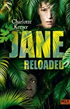 Jane Reloaded: Roman by Charlotte Kerner