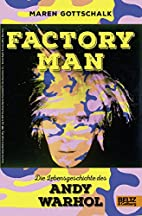 Factory Man die Lebensgeschichte des Andy…