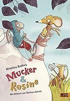 Mucker & Rosine by Kristina Andres
