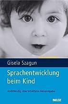 Sprachentwicklung beim Kind by Gisela Szagun