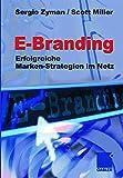 Zyman, Sergio: E-Branding: Erfolgreiche Marken-Strategien im Netz (German Edition)