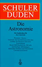Schülerduden : Die Astronomie by Wolfram.…