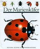 Bourgoing, Pascale De: Der Marienkäfer. Meyer. Die kleine Kinderbibliothek,  Band 3