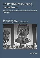 Diktaturdurchsetzung in Sachsen. Studien zur…