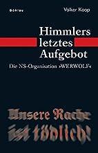 Himmlers letztes Aufgebot die…