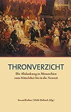 Thronverzicht: Die Abdankung in Monarchien…