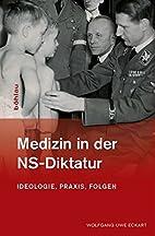 Medizin in der NS-Diktatur : Ideologie,…