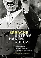 Sprache unterm Hakenkreuz by Horst Dieter…