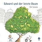 Edward und der letzte Baum by Peter Carnavas