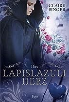 Das Lapislazuliherz by Claire Singer