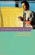 Der Rhetorik-Trainer by Rolf-Dieter…