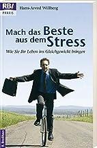 Mach das Beste aus dem Stress: Wie Sie Ihr…