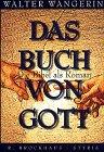 Wangerin, Walter: Das Buch von Gott. Die Bibel als Roman.