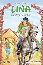 Lina auf dem Rosenhof by André Wilkes