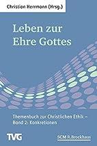 Leben zur Ehre Gottes - Band 2 by Christian…