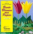 Brunnen-Reihe, Bunte Blumen aus Papier by…