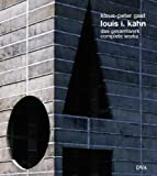 Gast, Klaus-Peter: Louis I. Khan : Complete Works
