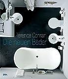 Terence Conran: Die neuen Bäder.