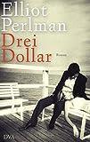 Elliot Perlman: Drei Dollar