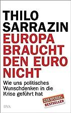 Europa braucht den Euro nicht by Thilo…