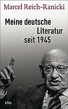 Meine deutsche Literatur seit 1945 by Marcel…