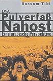 Bassam Tibi: Pulverfaß Nahost.