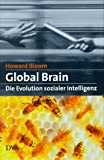 Bloom, Howard: Global Brain. Die Evolution sozialer Intelligenz.