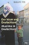 Bassam Tibi: Der Islam und Deutschland. Muslime in Deutschland