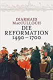 Diarmaid MacCulloch: Die Reformation 1490-1700