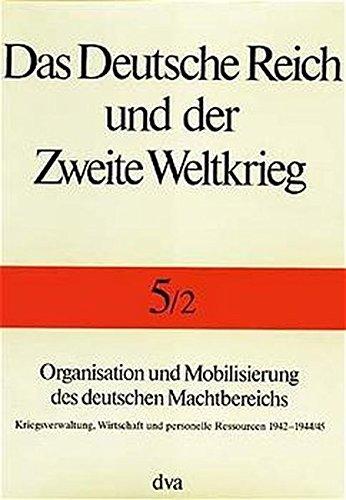 das-deutsche-reich-und-der-zweite-weltkrieg-10-bde-bd-5-2-organisation-und-mobilisierung-des-deutschen-machtbereichs