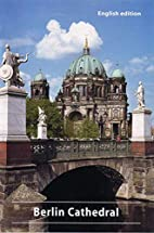 Berlin Cathedral by Lars Eisenlöffel