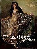 Sigrun Paas: Tänzerinnen um Slevogt
