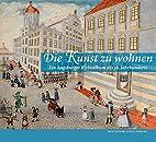 Die Kunst zu wohnen : ein Augsburger…