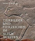 Tierbilder und Tierzeichen im Alten Agypten…