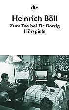 Zum Tee bei Dr. Borsig by Heinrich Böll