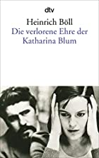 The Lost Honor of Katharina Blum by Heinrich…