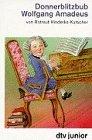Donnerblitzbub Wolfgang Amadeus. Mozarts…