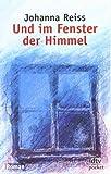 Johanna Reiss: Und im Fenster der Himmel. dtv-pocket,  Band 7807
