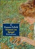 Fyfield, Frances: Schatten im Spiegel. Kriminalroman.