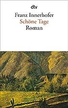 Schöne Tage: Roman by Franz Innerhofer