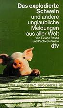 Das explodierte Schwein und andere…