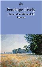 Hinter dem Weizenfeld by Penelope Lively