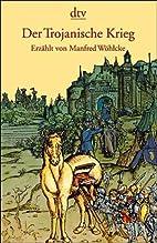 Der Trojanische Krieg by Manfred…