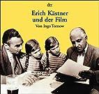 Erich Kästner und der Film by Ingo Tornow