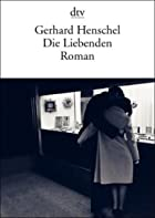 Die Liebenden - Roman by Gerhard Henschel