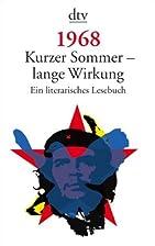 1968. Kurzer Sommer - lange Wirkung: Ein…