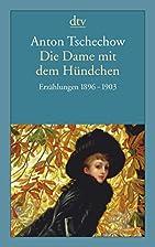 Die Dame mit dem Hündchen: Erzählungen…
